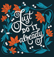 just do it already hand lettering typography vector image vector image