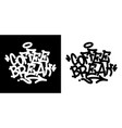 coffee break graffiti tag in black over white vector image vector image