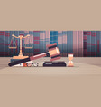 gavel scales and judge book on wooden table legal vector image