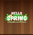 hello spring banner with text and flowers vector image