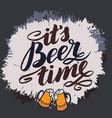it s beer time traditional german oktoberfest vector image