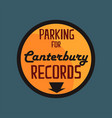 parking for canterbury records retro street vector image