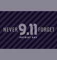 partiot day usa never forget 9 11 lines lettering vector image