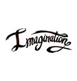 word imagination hand drawn lettering vector image vector image