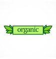 organic label nature logo vector image
