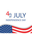 4th july independence day greeting card with flag vector image vector image