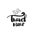 poster travel more inspirational typography vector image
