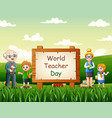 happy world teachers day with teacher and students vector image vector image