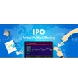 IPO initial public offering stocks market company vector image vector image
