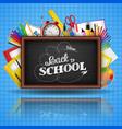 school supplies and blue blackboard vector image vector image