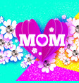 happy mothers day love mom with folded heart vector image vector image