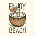 t-shirt design slogan typography enjoy beach vector image vector image