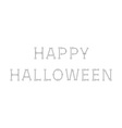 Happy Halloween bone text White background vector image