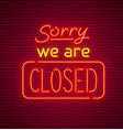 we are closed neon sign vector image vector image
