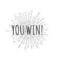 you win hipster style lettering isolated on white vector image vector image