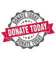 donate today stamp sign seal vector image vector image