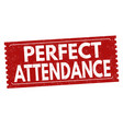 perfect attendance grunge rubber stamp vector image