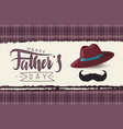 father hat fathers day greeting card vector image