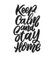 keep calm and stay home lettering phrase on white vector image vector image