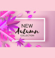 magenta autumn paper cut leaves new autumn vector image