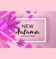 magenta autumn paper cut leaves new autumn vector image