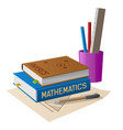 physics and mathematics textbooks with stationery vector image