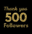 Thank you 500 followerstemplate for social media vector image