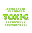 Toxic font Green liquid ABC Acid typography vector image vector image
