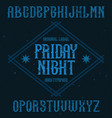 vintage label font named friday night vector image