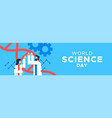 world science day banner of scientist people vector image
