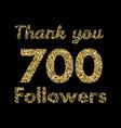 thank you 700 followerstemplate for social media vector image vector image
