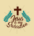 jesus is my salvation cross branches poster vector image