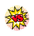 versus fight emblem in cartoon style vector image vector image
