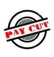 pay cut rubber stamp vector image vector image
