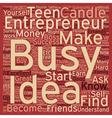 Teen Entrepreneurs text background wordcloud vector image vector image