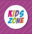 kids zone label circular vector image vector image