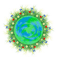 planet earth around her grow field and meadow vector image