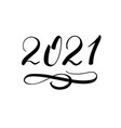handwritten brush number new year 2021 with vector image