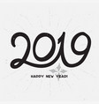 happy new year 2019 - hand drawn lettering vector image vector image