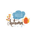hello autumn cozy quote vector image vector image