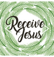 receive jesus poster religious branches palm frame vector image vector image