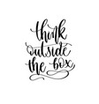 think outside box - hand lettering inscription vector image vector image