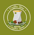 coffee time teabag and grins leaves label vector image