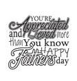 father day quotes and slogan good for t-shirt you vector image vector image