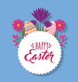 decorative eggs and flowers white round label vector image