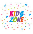 kids zone label with confetti vector image vector image