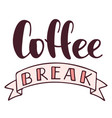 coffee break hand drawn lettering with vector image