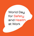 world day for safety and health at work white vector image