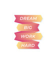 motivation quote dream big work hard poster vector image vector image