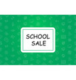 school sale banner with line icon on blackboard vector image